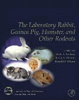 bokomslag The Laboratory Rabbit, Guinea Pig, Hamster, and Other Rodents