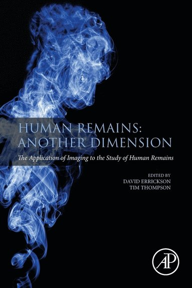 bokomslag Human remains: another dimension - the application of imaging to the study