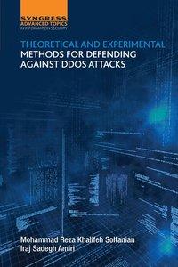 bokomslag Theoretical and Experimental Methods for Defending Against DDoS Attacks