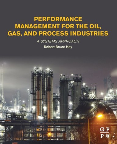 bokomslag Performance management for the oil, gas, and process industries - a systems