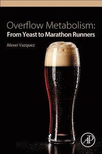 bokomslag Overflow metabolism - from yeast to marathon runners