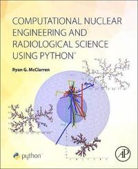bokomslag Computational nuclear engineering and radiological science using python
