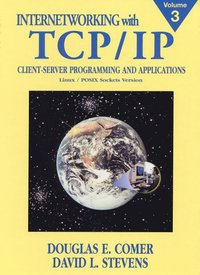 bokomslag Internetworking with TCP/IP V3 Linux Posix Vol III: Client-server Programming and Applications