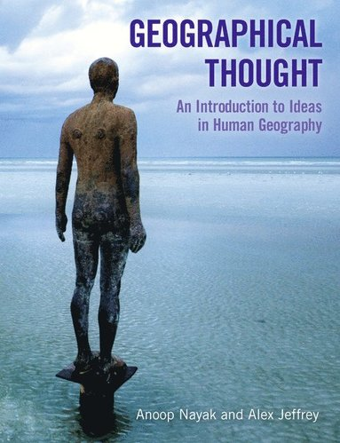 bokomslag Geographical thought: an introduction to ideas in human geography