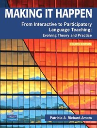 bokomslag Making It Happen: From Interactive to Participatory Language Teaching -- Evolving Theory and Practice