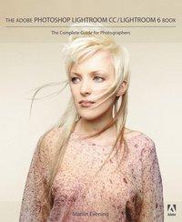 bokomslag The Adobe Photoshop Lightroom CC / Lightroom 6 Book