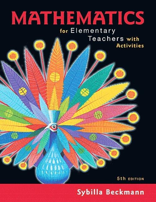 Mathematics for Elementary Teachers with Activities 1