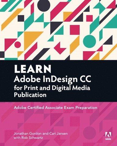 bokomslag Learn Adobe InDesign CC for Print and Digital Media Publication