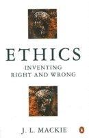 bokomslag Ethics: Inventing Right and Wrong