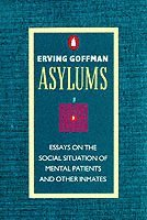 bokomslag Asylums - essays on the social situation of mental patients and other inmat