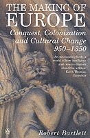bokomslag The Making of Europe: Conquest, Colonization and Cultural Change 950 - 1350