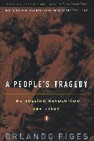 bokomslag A People's Tragedy: A History of the Russian Revolution