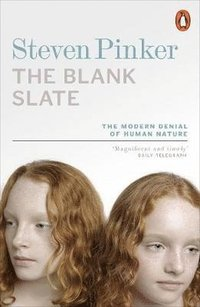 bokomslag The Blank Slate: The Modern Denial of Human Nature