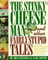 bokomslag The Stinky Cheese Man and Other Fairly Stupid Tales