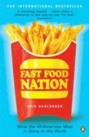 bokomslag Fast Food Nation: What The All-American Meal is Doing to the World