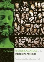 bokomslag The Penguin Historical Atlas of the Medieval World