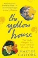 bokomslag Yellow house - van gogh, gauguin, and nine turbulent weeks in arles