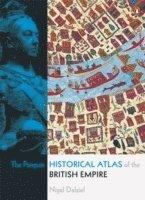 bokomslag Penguin historical atlas of the british empire