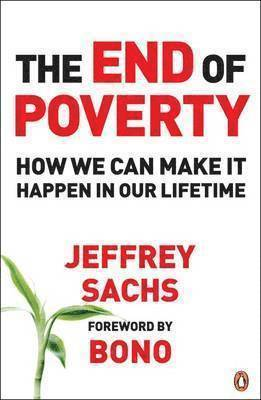 bokomslag The End of Poverty: How We Can Make it Happen in Our Lifetime