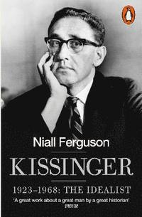 bokomslag Kissinger: 1923-1968: The Idealist