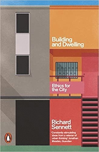 bokomslag Building and Dwelling: Ethics for the City