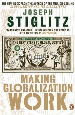 bokomslag Making Globalization Work: The Next Steps to Global Justice