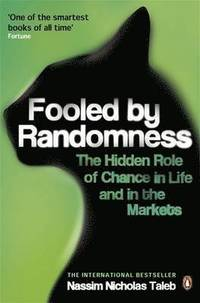 bokomslag Fooled by Randomness: The Hidden Role of Chance in Life & in the Markets