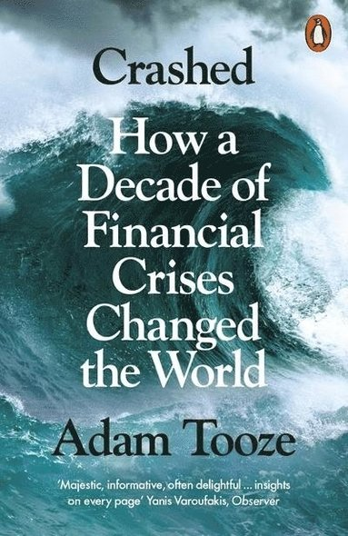 bokomslag Crashed: How a Decade of Financial Crises Changed the World