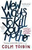 bokomslag New Ways to Kill Your Mother