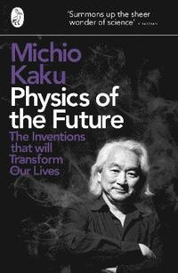 bokomslag Physics of the Future: The Inventions That Will Transform Our Lives