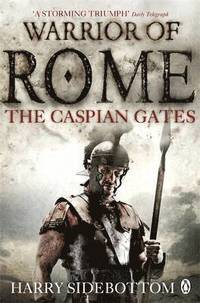 bokomslag Warrior of Rome IV: The Caspian Gates