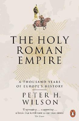 bokomslag The Holy Roman Empire: A Thousand Years of Europe's History