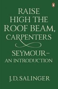 bokomslag Raise High the Roof Beam, Carpenters; Seymour - an Introduction