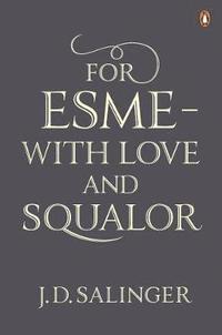 bokomslag For Esme - with Love and Squalor