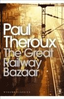 bokomslag The Great Railway Bazaar: By Train Through Asia