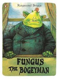 bokomslag Fungus the Bogeyman