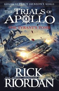 bokomslag The Tyrant's Tomb (The Trials of Apollo Book 4)