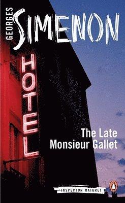 bokomslag The Late Monsieur Gallet