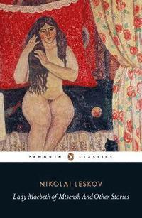 bokomslag Lady Macbeth of Mtsensk And Other Stories