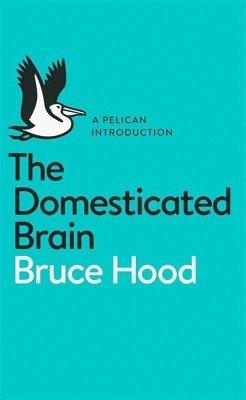 bokomslag The Domesticated Brain