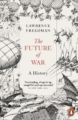 bokomslag The Future of War: A History