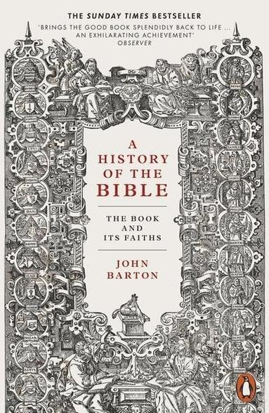 bokomslag A History of the Bible: The Book and Its Faiths