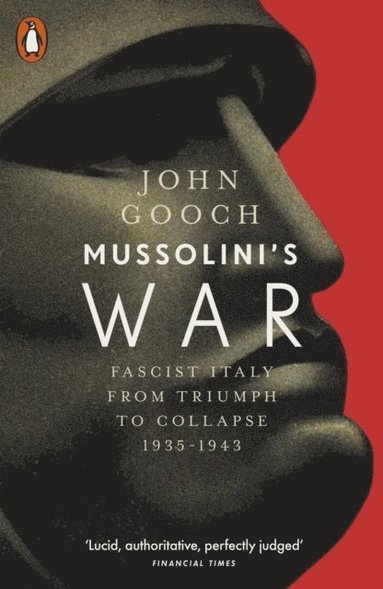 bokomslag Mussolini's War: Fascist Italy from Triumph to Collapse, 1935-1943
