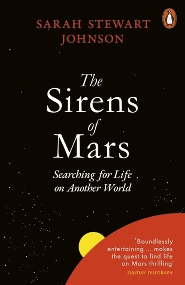 bokomslag The Sirens of Mars: Searching for Life on Another World
