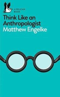 bokomslag Think Like an Anthropologist