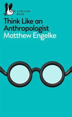 Think like an anthropologist 1