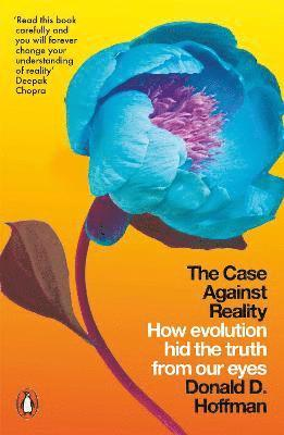 bokomslag The Case Against Reality: How Evolution Hid the Truth from Our Eyes