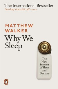bokomslag Why We Sleep: The New Science of Sleep and Dreams