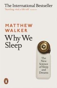 bokomslag Why We Sleep: The New Science of Sleep and Dreams