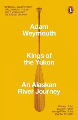 bokomslag Kings of the Yukon: An Alaskan River Journey